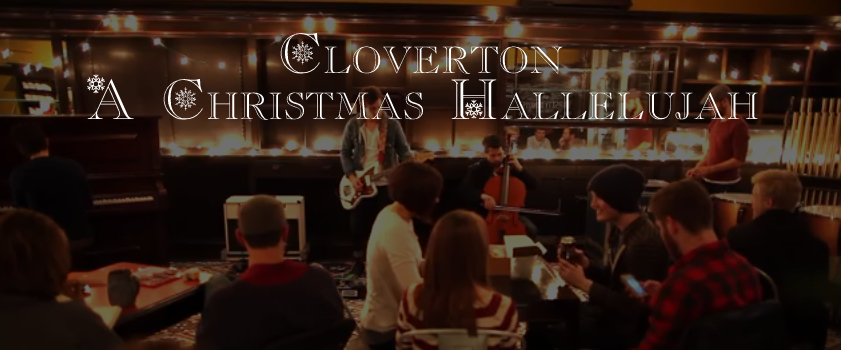 This Song Will Help Get You In The Christmas Spirit – Cloverton – A Hallelujah Christmas
