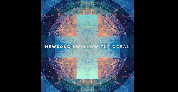 """Newsong – """"Swallow the Ocean"""" Releases Today!"""