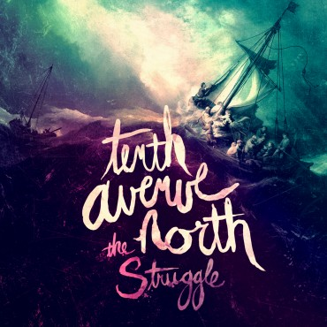 The Struggle – Tenth Avenue North Music Review
